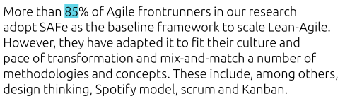 More than 85% of Agile frontrunners in our research adopt SAFe...